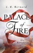 Cover-Bild zu Bernard, C. E.: Palace of Fire - Die Kämpferin