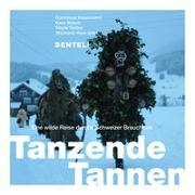 Cover-Bild zu Rosenmund, Dominique (Hrsg.): Tanzende Tannen