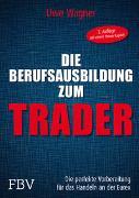 Cover-Bild zu Wagner, Uwe: Die Berufsausbildung zum Trader