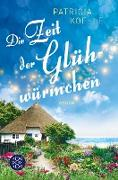 Cover-Bild zu Die Zeit der Glühwürmchen (eBook) von Koelle, Patricia