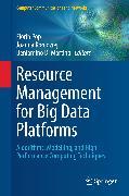 Cover-Bild zu Pop, Florin (Hrsg.): Resource Management for Big Data Platforms (eBook)