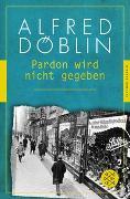 Cover-Bild zu Pardon wird nicht gegeben von Döblin, Alfred