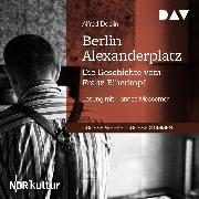 Cover-Bild zu Berlin Alexanderplatz. Die Geschichte vom Franz Biberkopf (Audio Download) von Döblin, Alfred