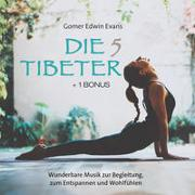 Cover-Bild zu Evans, Gomer Edwin (Komponist): Die 5 Tibeter (+ 1 Bonus)