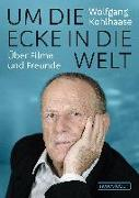Cover-Bild zu Kohlhaase, Wolfgang: Um die Ecke in die Welt