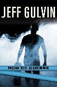 Cover-Bild zu Gulvin, Jeff: Nom de Guerre (eBook)
