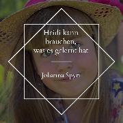 Cover-Bild zu Spyri, Johanna: Heidi kann brauchen, was es gelernt hat (Audio Download)