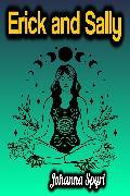 Cover-Bild zu Spyri, Johanna: Erick and Sally (eBook)