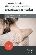 Cover-Bild zu Wenn missbrauchte Frauen Mutter werden von Simkin, Penny