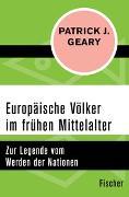 Cover-Bild zu Europäische Völker im frühen Mittelalter von Geary, Patrick J.