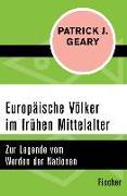 Cover-Bild zu Europäische Völker im frühen Mittelalter (eBook) von Geary, Patrick J.