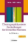 Cover-Bild zu Übertragungsfokussierte Psychotherapie für Borderline-Patienten von Yeomans, Frank E.