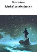 Cover-Bild zu Lamboury, Stefan: Botschaft aus dem Jenseits (eBook)