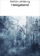 Cover-Bild zu Lamboury, Stefan: Heiligabend (eBook)