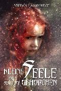 Cover-Bild zu Lamboury, Stefan: Kleine Seele du sollst gehorchen (eBook)