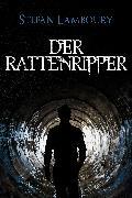 Cover-Bild zu Lamboury, Stefan: Der Rattenripper (eBook)