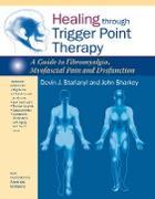 Cover-Bild zu Healing through Trigger Point Therapy von Starlanyl, Devin J.
