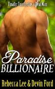 Cover-Bild zu Paradise Billionaire: Finally Touched by a Real Man (Hot Naughty Billionaire Sex Stories, #1) (eBook) von Lee, Rebecca