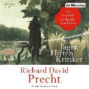 Cover-Bild zu Precht, Richard David: Jäger, Hirten, Kritiker (Audio Download)