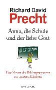 Cover-Bild zu Precht, Richard David: Anna, die Schule und der liebe Gott (eBook)