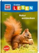 Cover-Bild zu Braun, Christina: WAS IST WAS Erstes Lesen Band 4. Natur entdecken