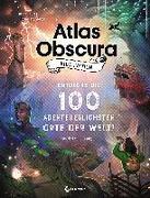 Cover-Bild zu Thuras, Dylan: Atlas Obscura Kids Edition - Entdecke die 100 abenteuerlichsten Orte der Welt!