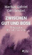 Cover-Bild zu Gabriel, Markus: Zwischen Gut und Böse (eBook)