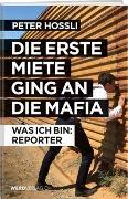 Cover-Bild zu Hossli, Peter: Die erste Miete ging an die Mafia