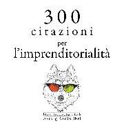 Cover-Bild zu Bonaparte, Napoléon: 300 citazioni per l'imprenditorialità (Audio Download)