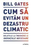 Cover-Bild zu Gates, Bill: Cum sa evitam un dezastru climatic (eBook)
