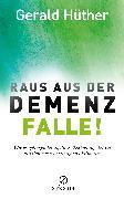 Cover-Bild zu Hüther, Gerald: Raus aus der Demenz-Falle! (eBook)