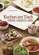 Cover-Bild zu Rosenblatt, Lucas: Kochen am Tisch