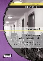 Cover-Bild zu Schwenk, Michael: Professionelles pflegerisches Handeln: Professionelle Pflege im Kontext aktueller Entwicklungen der Pflegeausbildung