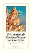 Cover-Bild zu Dürrenmatt, Friedrich: Ein Engel kommt nach Babylon