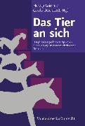 Cover-Bild zu Grimm, Herwig (Hrsg.): Das Tier an sich (eBook)