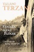 Cover-Bild zu Fliegen ohne Flügel von Terzani, Tiziano