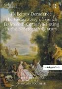 Cover-Bild zu Faroult, Guillaume (Hrsg.): Delicious Decadence - The Rediscovery of French Eighteenth-Century Painting in the Nineteenth Century