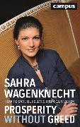 Cover-Bild zu Wagenknecht, Sahra: Prosperity without Greed (eBook)