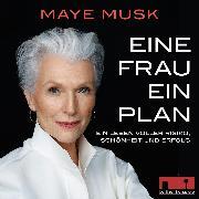 Cover-Bild zu Musk, Maye: Eine Frau ein Plan (Audio Download)