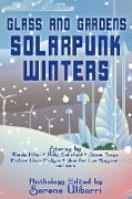 Cover-Bild zu Glass and Gardens: Solarpunk Winters (eBook) von Nikel, Wendy