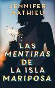 Cover-Bild zu Las Mentiras de la Isla Mariposa von Mathieu, Jennifer