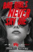 Cover-Bild zu Bad Girls Never Say Die von Mathieu, Jennifer