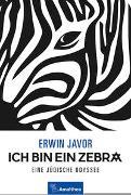 Cover-Bild zu Javor, Erwin: Ich bin ein Zebra