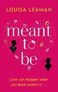 Cover-Bild zu Leaman, Louisa: Meant to be (eBook)