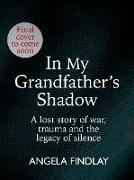 Cover-Bild zu Findlay, Angela: In My Grandfather's Shadow (eBook)