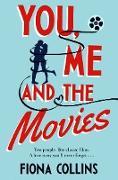 Cover-Bild zu Collins, Fiona: You, Me and the Movies (eBook)