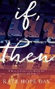 Cover-Bild zu Day, Kate Hope: If, Then (eBook)
