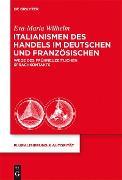 Cover-Bild zu Wilhelm, Eva-Maria: Italianismen des Handels im Deutschen und Französischen (eBook)