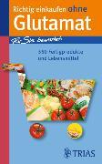 Cover-Bild zu Richtig einkaufen ohne Glutamat (eBook) von Martin, Hans-Helmut