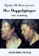 Cover-Bild zu Fjodor M. Dostojewski: Der Doppelgänger (eBook)